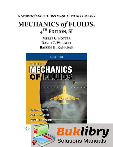 Solutions Manual of Mechanics of Fluids by Potter & Wiggert   4th edition