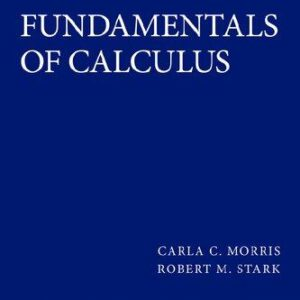 Solutions Manual of Accompany Fundamentals of Calculus by Morris & Stark | 1st edition