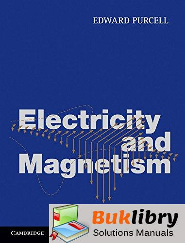 Solutions Manual of Electricity and Magnetism by Purcell | 2nd edition