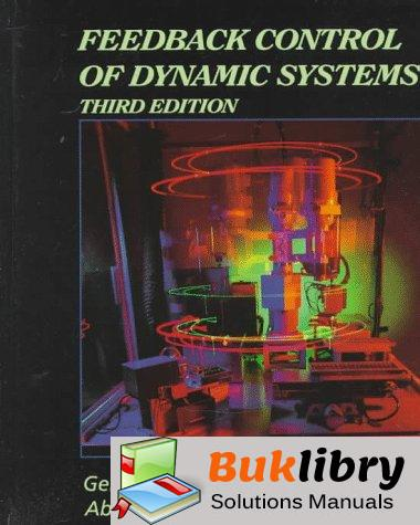 Solutions Manual of Feedback Control of Dynamic Systems by Franklin & Powell | 6th edition