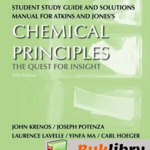 Solutions Manual of Atkins and Jones's Chemical Principles: the Quest for Insight by Krenos & Potenza | 5th edition