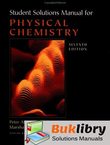 Solutions Manual of Physical Chemistry by Atkins   7th edition