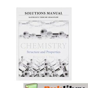 Solutions Manual of Chemistry: Structure and Properties by Shaginaw | 1st edition
