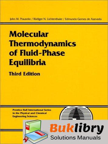 Solutions Manual of Molecular Thermodynamics of Fluid-phase Equilibria by Prausnitz & Lichtenthaler | 3rd edition