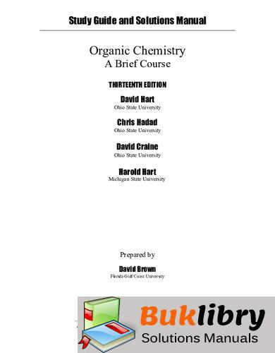 Solutions Manual of Organic Chemistry: A Brief Course by Hart & Craine | 13th edition